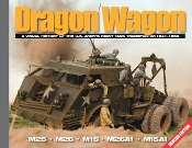 Visual History - Dragon Wagon The U.S. Army's Heavy Tank Transporter 1941- 1955