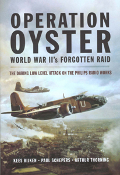 Operation Oyster WWIIs Forgotten Raid
