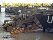 U.S. Half-Track Vehicles In Action (SC)