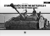 Sturmgeschutz III on the Battlefield 4 WWII Photobook Series Vol.13 (Hardback)