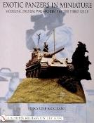 Exotic Panzers in Miniature: Modeling Unusual War Machines of the Third Reich
