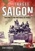 Target Saigon 1973-75 Vol 1 The Pretence of Peace (SC)