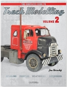 The Complete Guide to Truck Modelling Vol.2: Detailing, Painting, Weathering, References